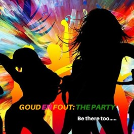 Goud en Fout: The Party